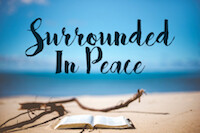 Series: Surrounded in Peace